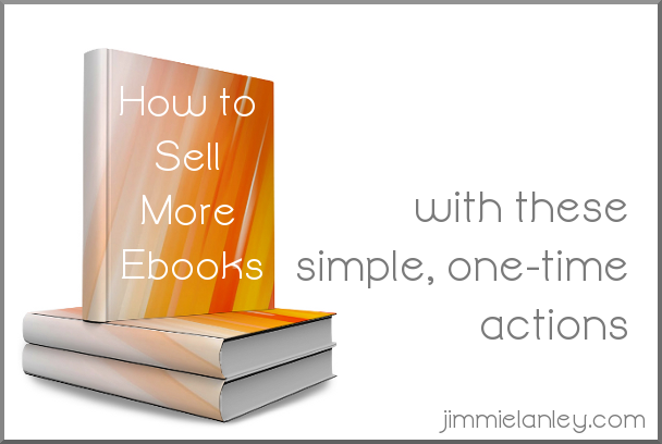 How to Sell More Ebooks with These Simple, One-time Actions