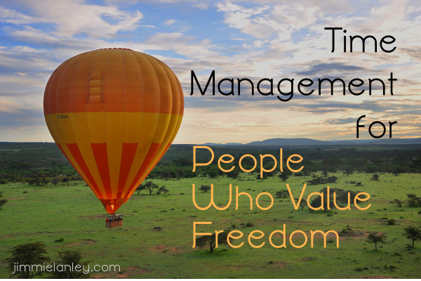 Time Management for People who Value Freedom