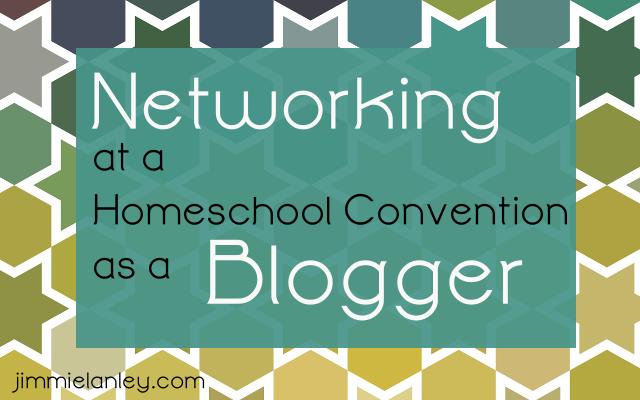 Networking at a Homeschool Convention as a Homeschool Blogger; jimmielanley.com