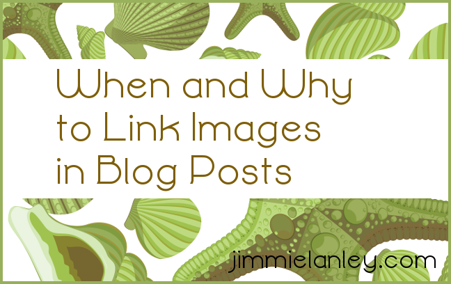 When and Why to Link Images in Blog Posts